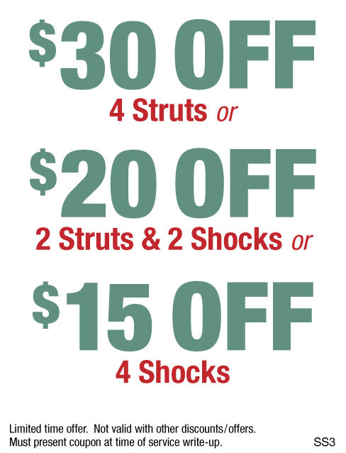 $30 Off 4 Struts, $20 Off 2 Struts & 2 Shocks or $15 Off 4 Shocks