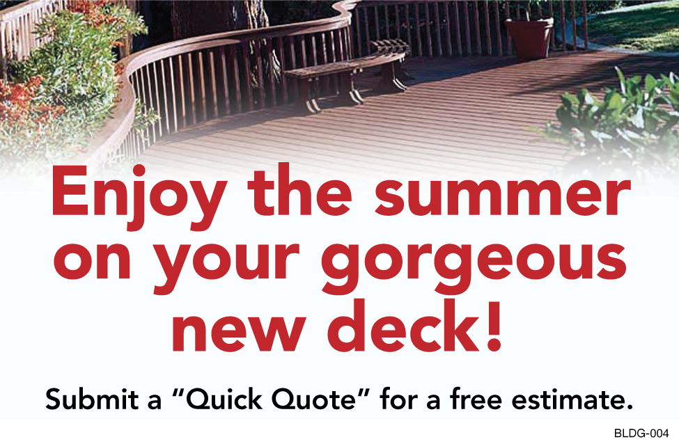 Enjoy The Summer!  Free Deck Estimate