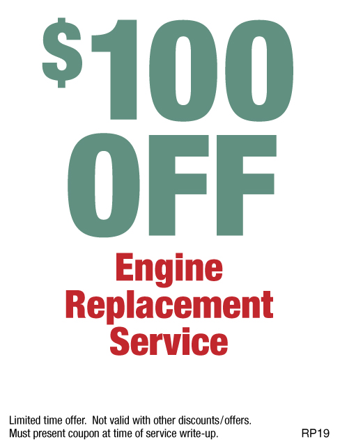 $100 Off Engine Replacement Service
