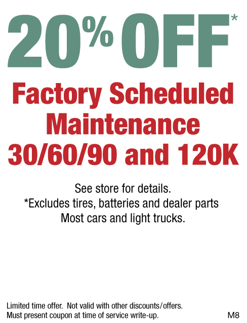 20% OFF Factory Scheduled Maintenance 30/60/90 & 120K