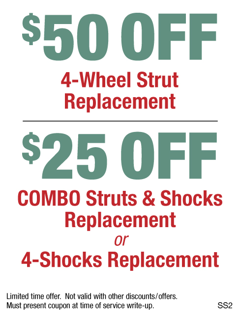 $50 Off 4-Wheel Strut Replace or $25 Off Combo Struts & Shock Replace