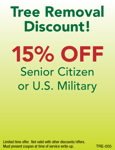 15% Off Tree Removal, Senior Citizen or U.S. Military