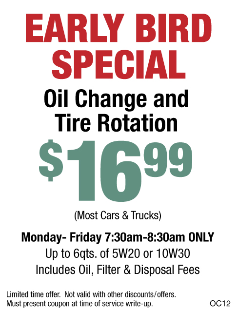 Early Bird Oil Change & Tire Rotation $16.99