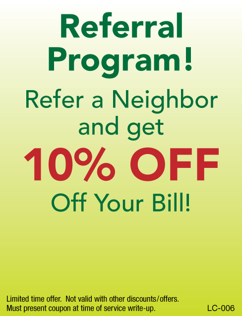 Referral Program!  10% Off Your Bill