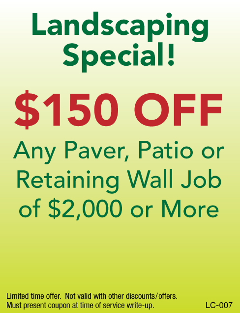 Landscaping Special!  $150 Off Any Paver, Patio or Retaining Wall Job $2000 or More.