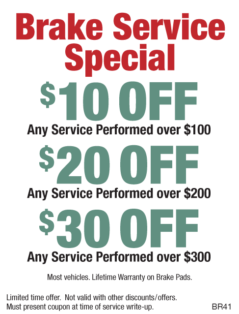 Brake Service Special $10/OFF $100 $20/OFF $200 $30/OFF $300