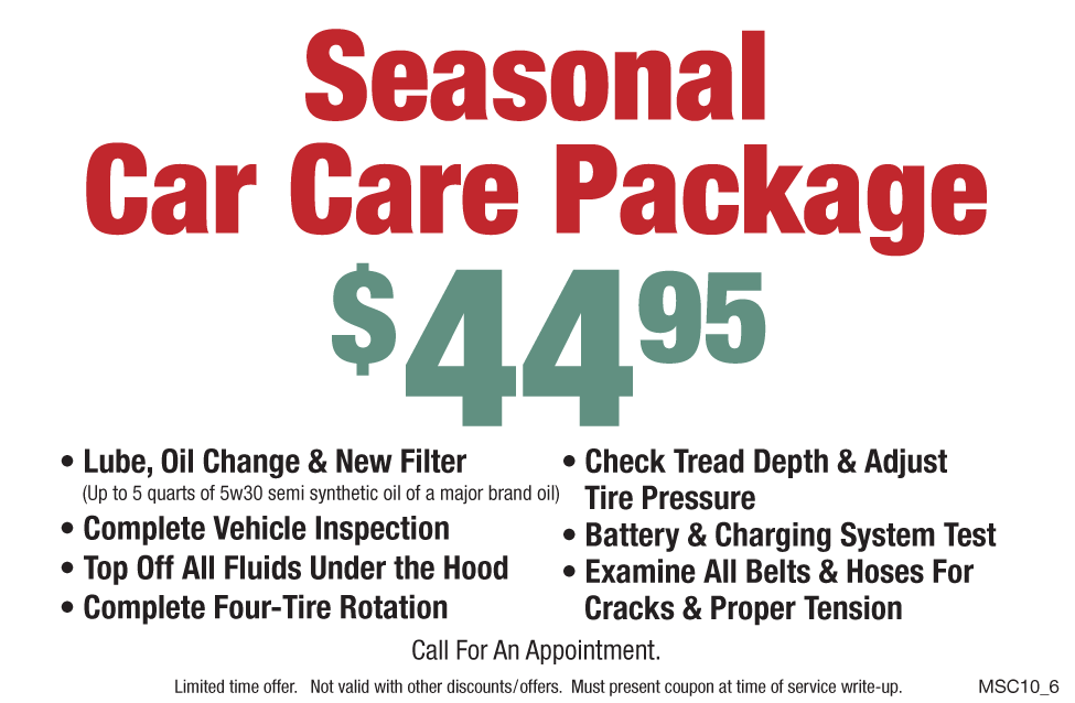 Seasonal Car Care Pkg. $44.95 (Lube/Inspect/Tire Rotate)