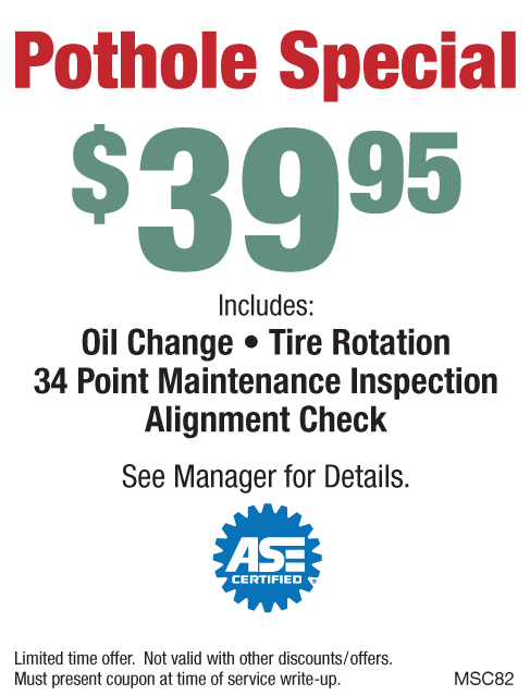 Pothole Special $39.95 W/Tire Rotate, Alignment Check and Inspection