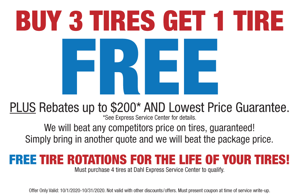 Buy Three Tires Get One FREE Dahl Express Expires Oct 31, 2020