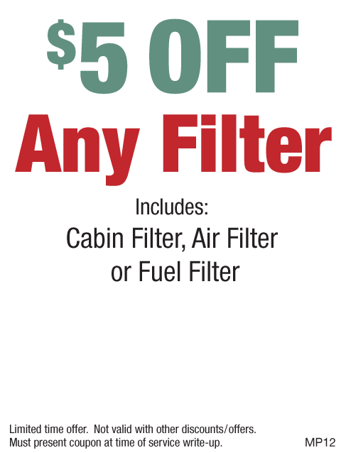 $5 OFF Any Filter Cabin Filter, Fuel or Air