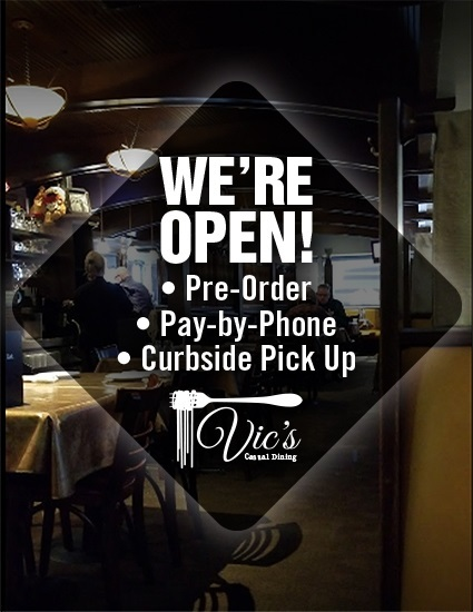 Vic's - Covid We're Open