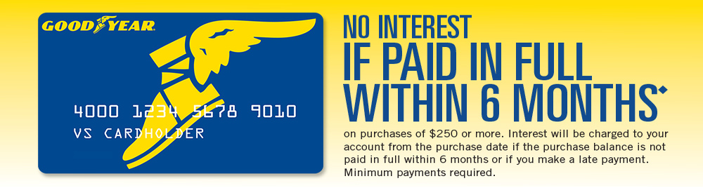 GoodYear Credit Card No Interest If Paid in Full Within 6 Months!