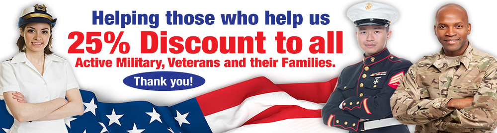 25% Discount to Military, Veterans and their Families